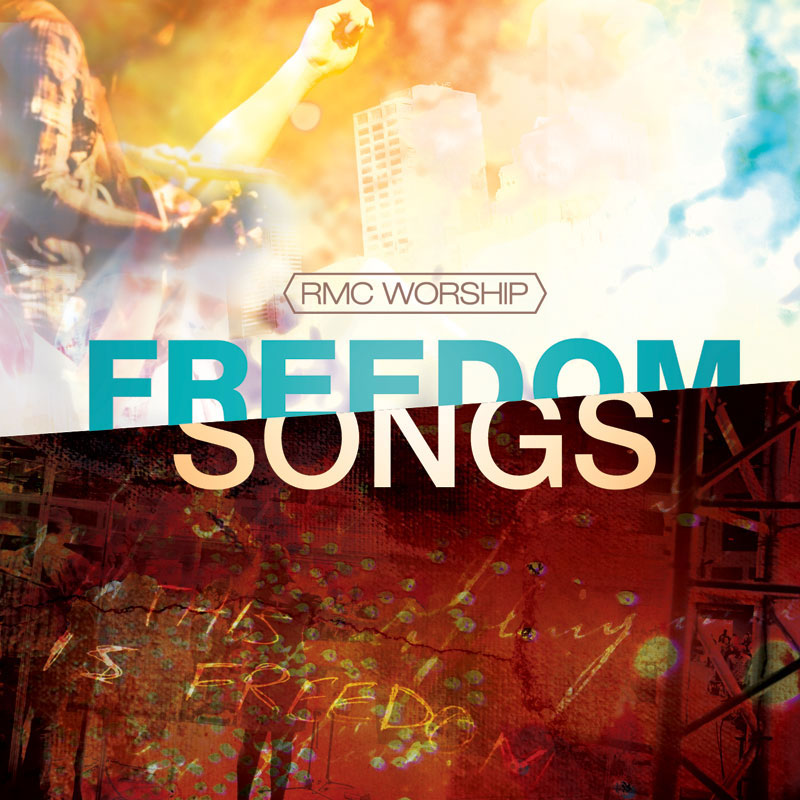 RMC Worship (Rocky Mountain Calvary Worship) ALbum - Freedom Songs
